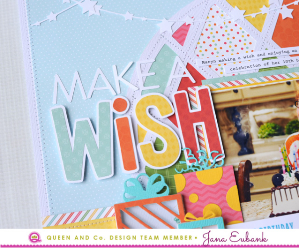 Jana Eubank Queen and Company Make a Wish Layout 2 640