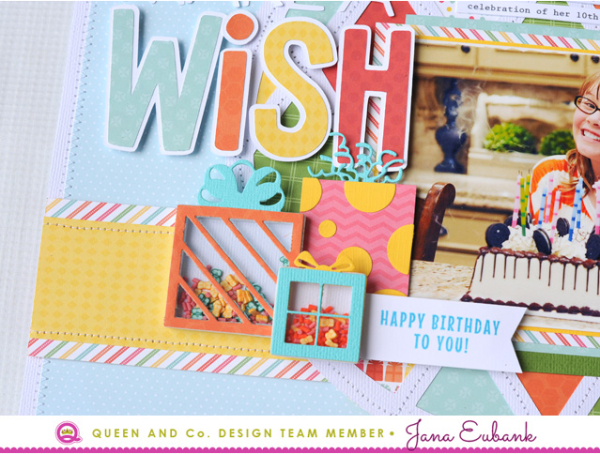 Jana Eubank Queen and Company Make a Wish Layout 4 640
